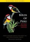 Birds of Peru: Revised and Updated Edition - Thomas Schulenberg, Douglas Stotz, Daniel Lane, John O'Neill, Theodore A. Parker III, Antonio Brack Egg