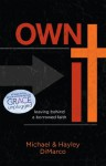 Own It: Leaving Behind a Borrowed Faith - Hayley DiMarco, Michael DiMarco