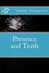 Presence and Truth - Chuck Thompson