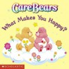 Care Bears 8x8: What Makes You Happy? (Turtleback School & Library Binding Edition) - J. E. Bright, David Stein