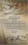 The History Of The Ingenious Gentleman Don Quixote Of La Mancha: Volume 1 - Miguel de Cervantes Saavedra