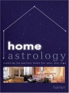 Home Astrology: Creating the Perfect Home For Your Star Sign - Paul Wade