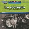La Escuela en la Historia de America = Going to School in American History - Dana Meachen Rau, Susan Nations