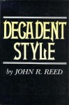 Decadent Style - John R. Reed