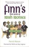 Finn's thin book of Irish ironies - Patrick Watson