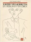 Xavier Villaurrutia en persona y en obra - Octavio Paz, Octavio