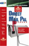 Direct Mail Pal Canada: A Direct Mail Production Handbook Serving The Informational Needs Of The Canadian Direct Mail Industry - T.J. Tedesco, John Leonard, David Engel