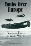 Yanks Over Europe - Jerome Klinkowitz