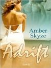 Adrift - Amber Skyze