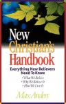 New Christian's Handbook Everything New Believers Need To Know - Max E. Anders
