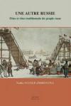 Une Autre Russie. Fetes Et Rites Traditionnels Du Peuple Russe - Nadia Stange-Zhirovova