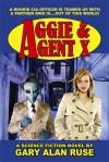 Aggie & Agent X - Gary Alan Ruse
