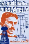 The Fantastic Inventions of Nikola Tesla (The Lost Science Series) - Nikola Tesla