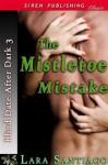 The Mistletoe Mistake - Lara Santiago