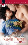 Surrender My Heart (Kimani Romance) - Kayla Perrin