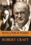 Down a Path of Wonder: Memoirs of Stravinsky, Schoenberg and Other Cultural Figures - Robert Craft