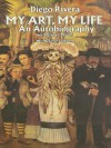My Art, My Life: An Autobiography (Dover Fine Art, History of Art) - Diego Rivera, with Gladys March
