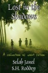 Lost in the Shadows - S.H. Roddey, Selah Janel