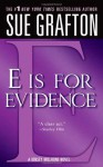 E is for Evidence (Kinsey Millhone Mystery) - Sue Grafton