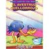 El Avestruz Cuellorojo - Liliana Cinetto