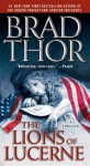 The Lions Of Lucerne - Brad Thor