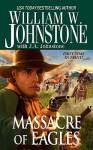 Massacre of Eagles - William W. Johnstone, J.A. Johnstone