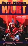 Wurt - Jeff Noon, Jacek Manicki