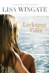 Larkspur Cove - Lisa Wingate