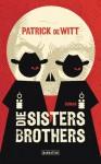 Die Sisters Brothers - Patrick deWitt, Marcus Ingendaay