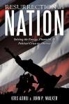 Resurrection of a Nation: Solving the Energy, Financial, & Political Crisis in America - Kris Axhoj, John Walker
