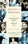 America Reborn: A Twentieth-Century Narrative in Twenty-six Lives - Martin Walker