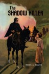 The Shadow Killer - Terrell L. Bowers