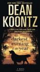 The Darkest Evening of the Year: A Novel - Dean Koontz