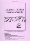 Science Fiction: Imagining Worlds - Kathleen Carroll