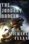 The January Dancer (January Dancer, #1) - Michael Flynn