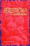 Perestroika and the Soviet People - David Mandel