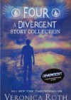 Four: A Divergent Story Collection - Veronica Roth