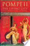 Pompeii: The Living City - Alex Butterworth, Ray Laurence