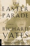 The Easter Parade - Richard Yates