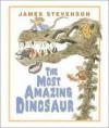 The Most Amazing Dinosaur - James Stevenson
