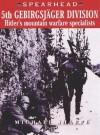 5th Gebirgsjager Division - Hitler's Mountain Warfare Specialists: Hitler's Mountain Warfare Specialists - Michael Sharpe, Brian Davies