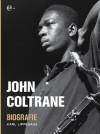John Coltrane - Biografie (German Edition) - Karl Lippegaus, Steve Lake