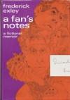 A Fan's Notes: A Fictional Memoir - Frederick Exley