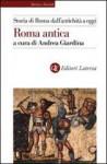 Storia di Roma dall'antichità a oggi: Roma antica - Andrea Giardina