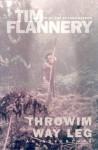Throwim Way Leg - Tim Flannery