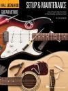 Hal Leonard Guitar Method - Setup & Maintenance: Learn to Properly Adjust Your Guitar for Peak Playability and Optimum Sound - Chad Johnson