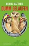 Dumm gelaufen - Moritz Matthies