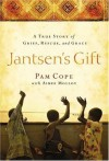 Jantsen's Gift: A True Story of Grief, Rescue, and Grace - Pam Cope, Aimee Molloy