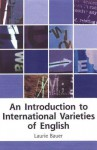 An Introduction to International Varieties of English - Laurie Bauer