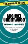 The Anxious Conspirator - Michael Underwood